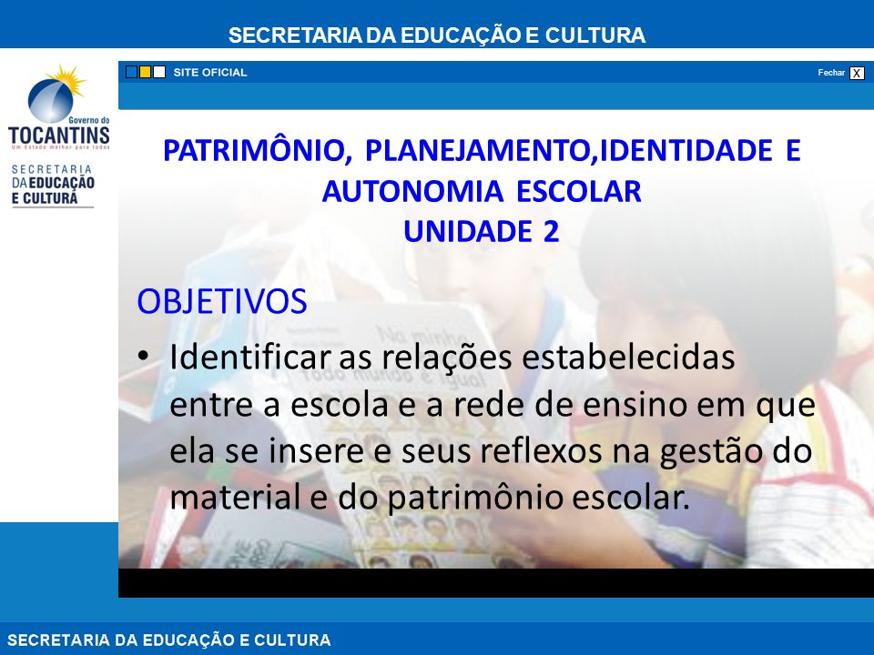 PATRIMÔNIO, PLANEJAMENTO,IDENTIDADE E AUTONOMIA ESCOLAR UNIDADE 2