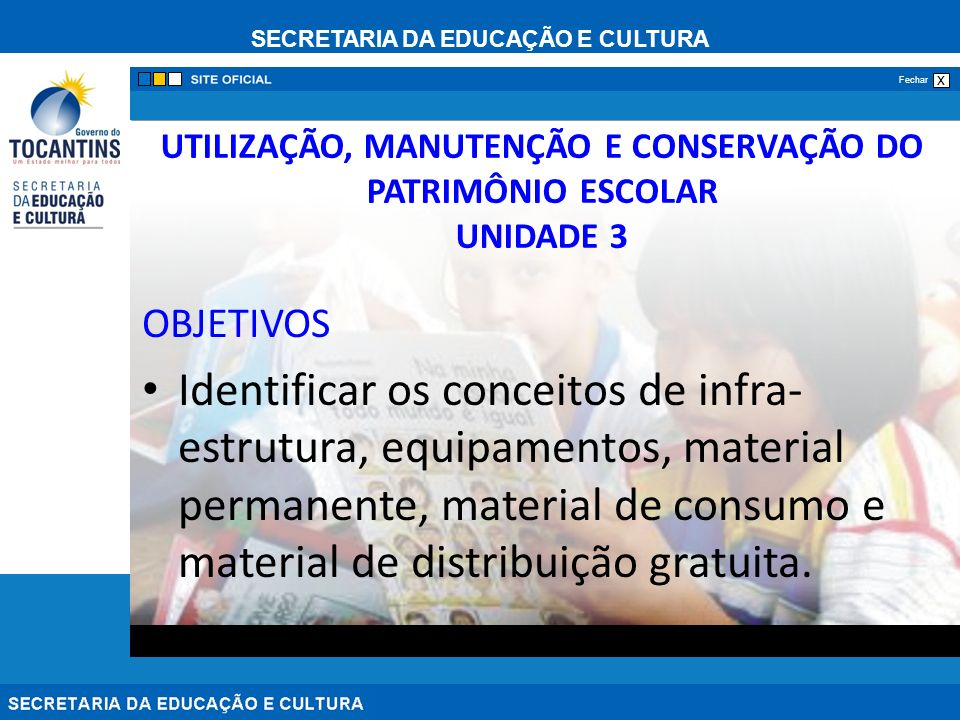 UTILIZAÇÃO, MANUTENÇÃO E CONSERVAÇÃO DO PATRIMÔNIO ESCOLAR UNIDADE 3