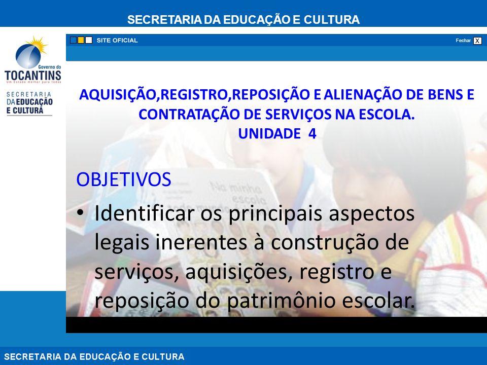AQUISIÇÃO,REGISTRO,REPOSIÇÃO E ALIENAÇÃO DE BENS E CONTRATAÇÃO DE SERVIÇOS NA ESCOLA. UNIDADE 4