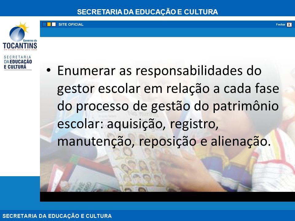 Enumerar as responsabilidades do gestor escolar em relação a cada fase do processo de gestão do patrimônio escolar: aquisição, registro, manutenção, reposição e alienação.