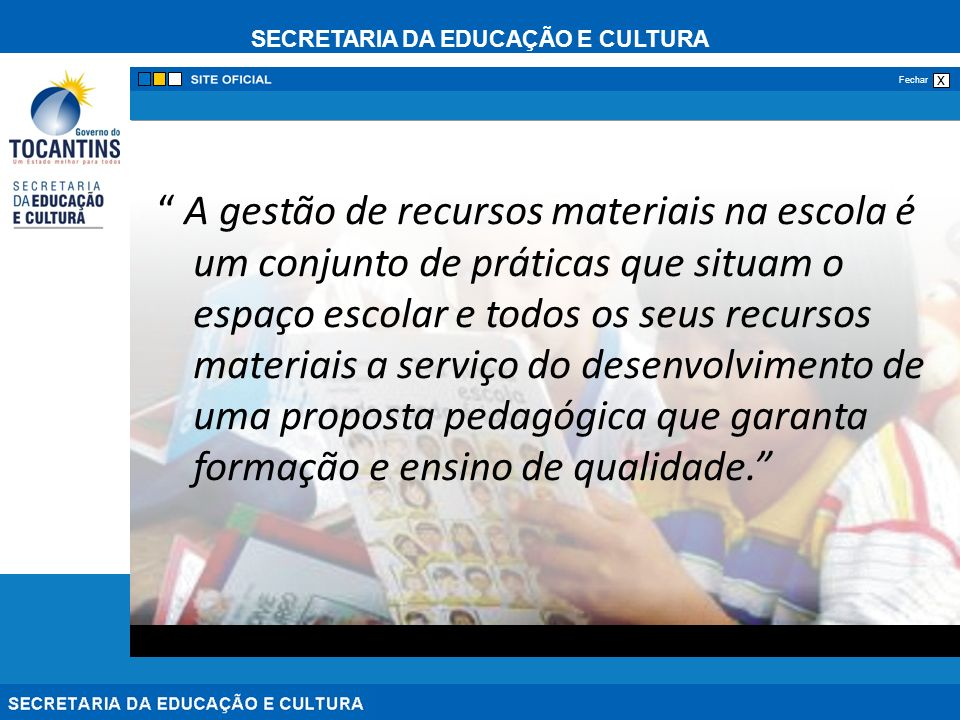 A gestão de recursos materiais na escola é um conjunto de práticas que situam o espaço escolar e todos os seus recursos materiais a serviço do desenvolvimento de uma proposta pedagógica que garanta formação e ensino de qualidade.