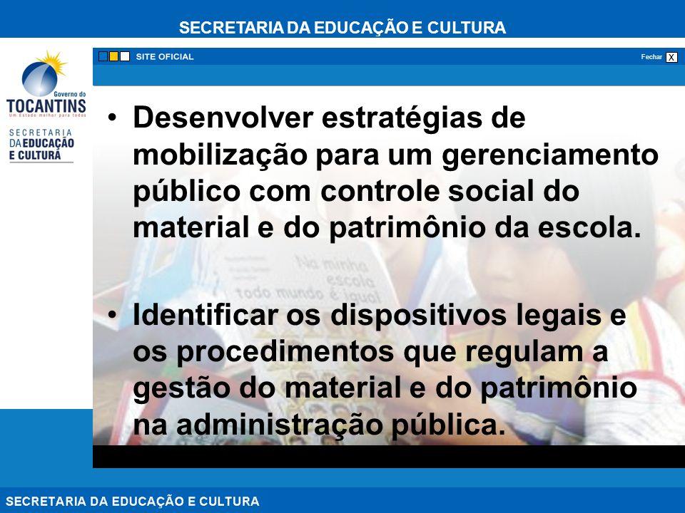Desenvolver estratégias de mobilização para um gerenciamento público com controle social do material e do patrimônio da escola.