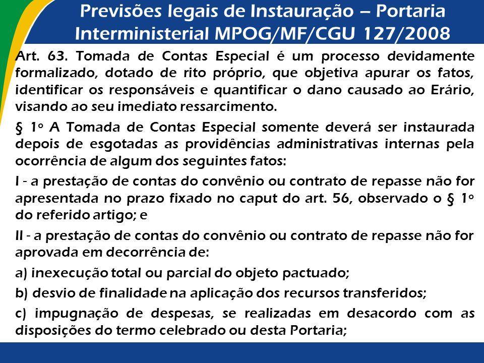 Previsões legais de Instauração – Portaria Interministerial MPOG/MF/CGU 127/2008