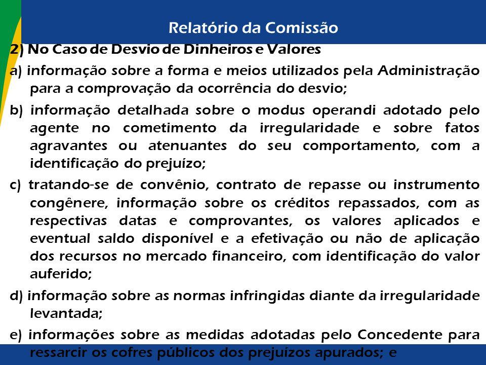 Relatório da Comissão 2) No Caso de Desvio de Dinheiros e Valores