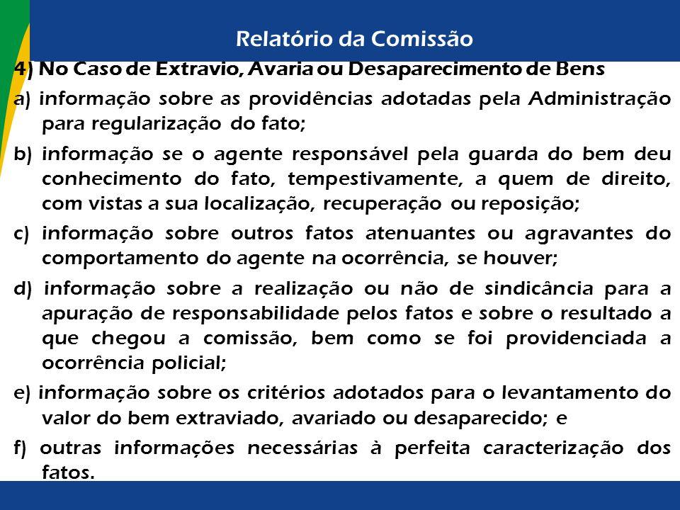 Relatório da Comissão 4) No Caso de Extravio, Avaria ou Desaparecimento de Bens.