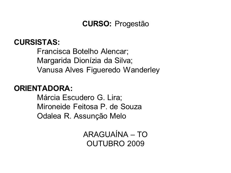 CURSO: Progestão CURSISTAS: Francisca Botelho Alencar; Margarida Dionízia da Silva; Vanusa Alves Figueredo Wanderley.