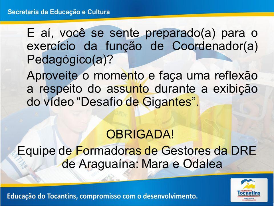 Equipe de Formadoras de Gestores da DRE de Araguaína: Mara e Odalea