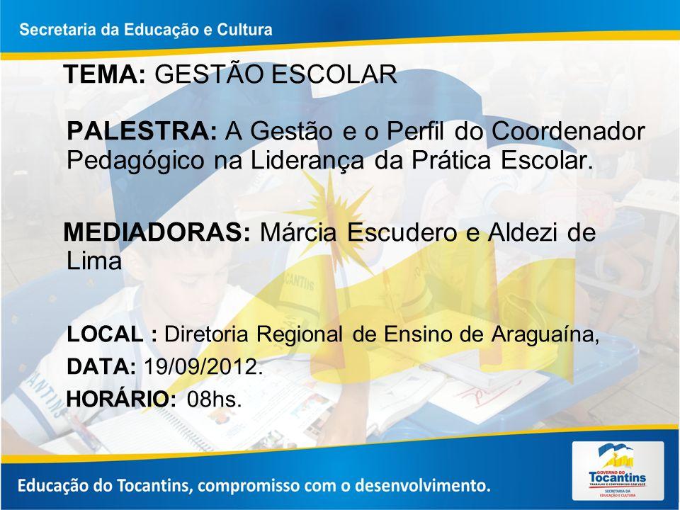MEDIADORAS: Márcia Escudero e Aldezi de Lima