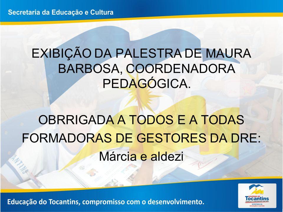 EXIBIÇÃO DA PALESTRA DE MAURA BARBOSA, COORDENADORA PEDAGÓGICA.