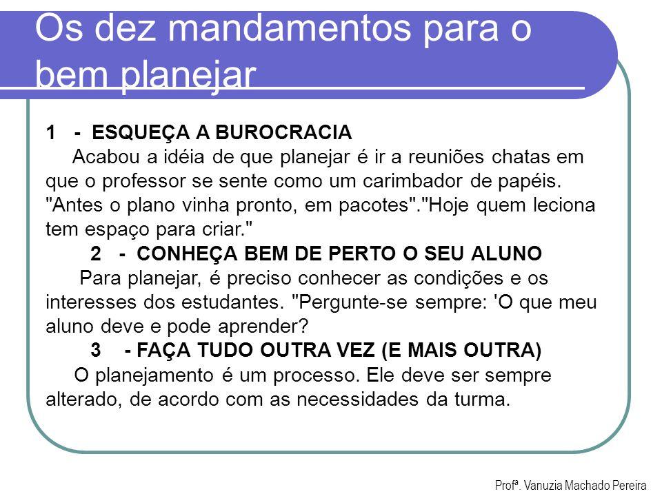 Os dez mandamentos para o bem planejar