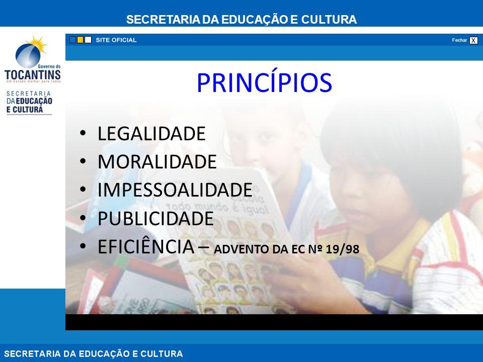 PRINCÍPIOS LEGALIDADE MORALIDADE IMPESSOALIDADE PUBLICIDADE