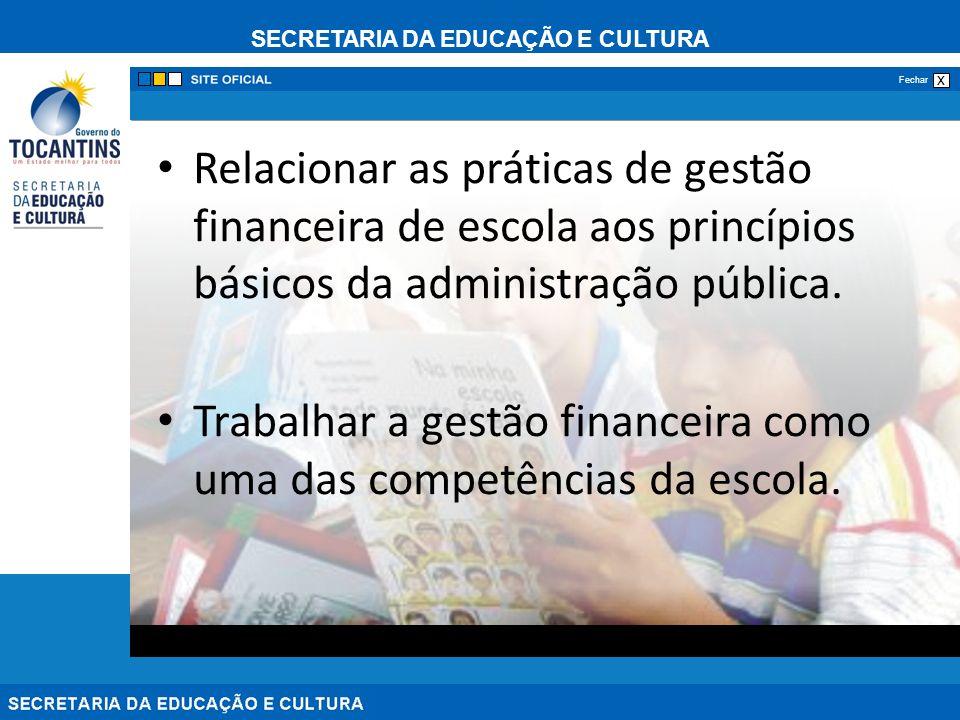 Relacionar as práticas de gestão financeira de escola aos princípios básicos da administração pública.