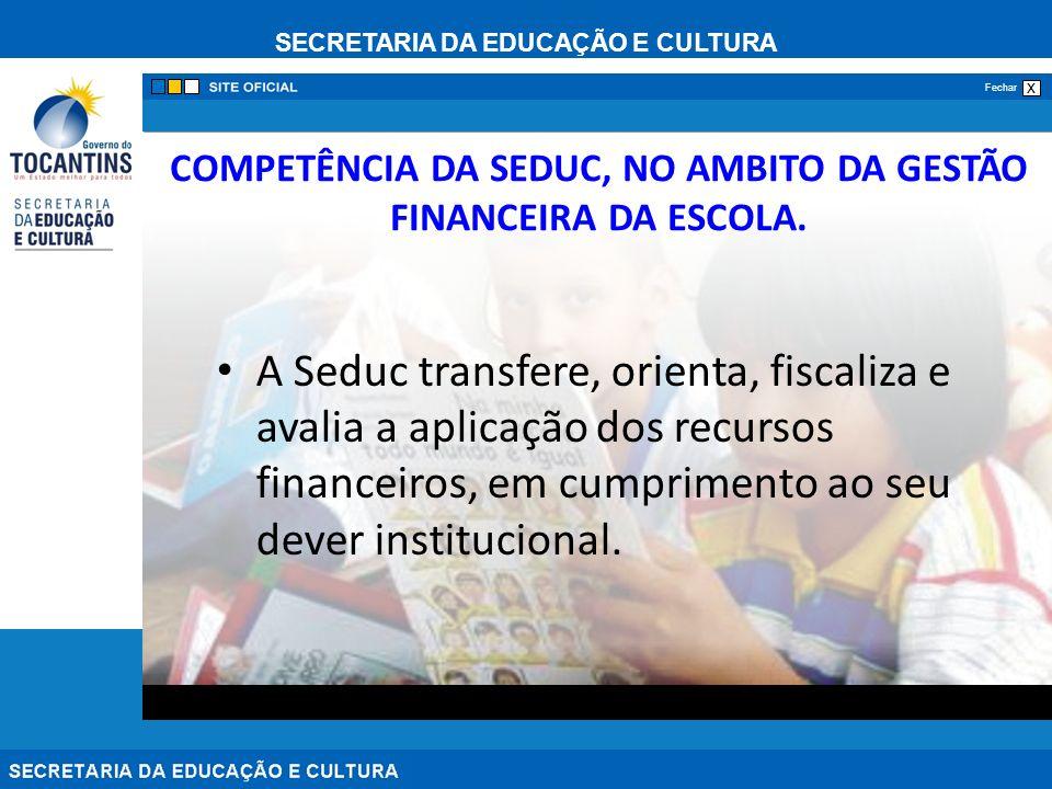 COMPETÊNCIA DA SEDUC, NO AMBITO DA GESTÃO FINANCEIRA DA ESCOLA.