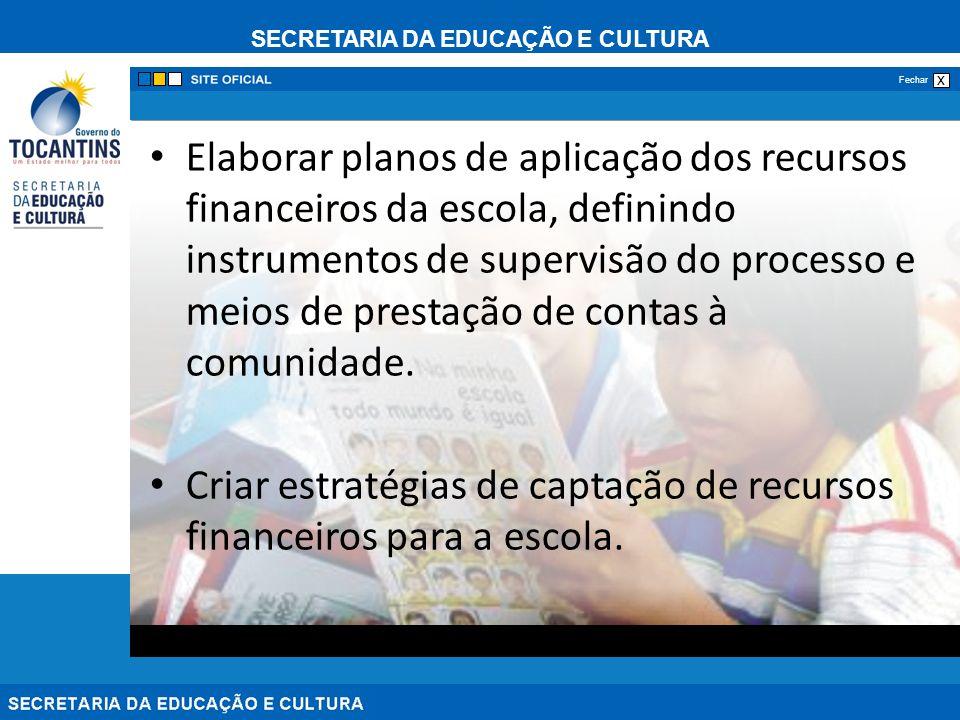 Elaborar planos de aplicação dos recursos financeiros da escola, definindo instrumentos de supervisão do processo e meios de prestação de contas à comunidade.