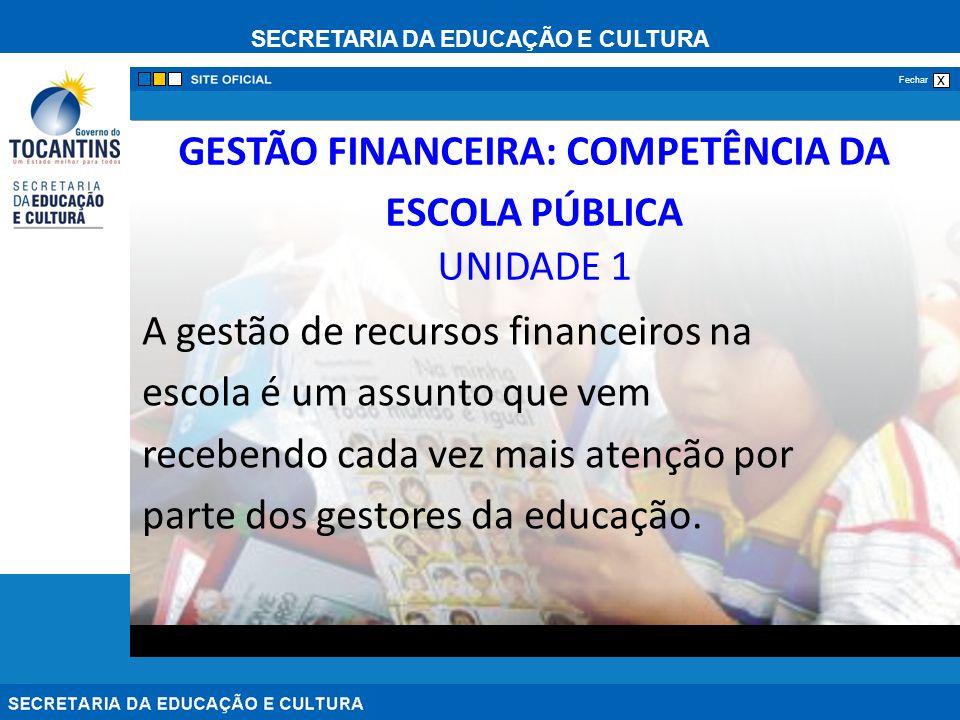 GESTÃO FINANCEIRA: COMPETÊNCIA DA ESCOLA PÚBLICA UNIDADE 1