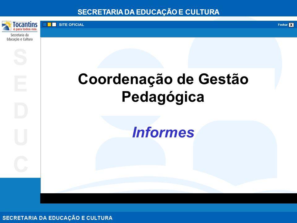Coordenação de Gestão Pedagógica Informes