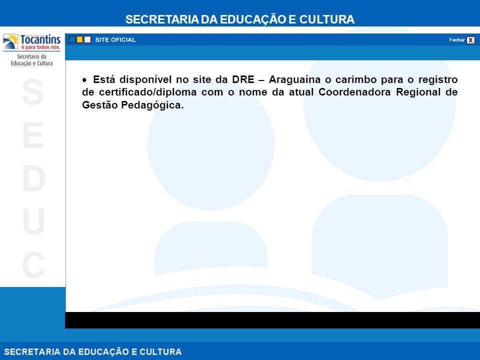 Está disponível no site da DRE – Araguaína o carimbo para o registro de certificado/diploma com o nome da atual Coordenadora Regional de Gestão Pedagógica.