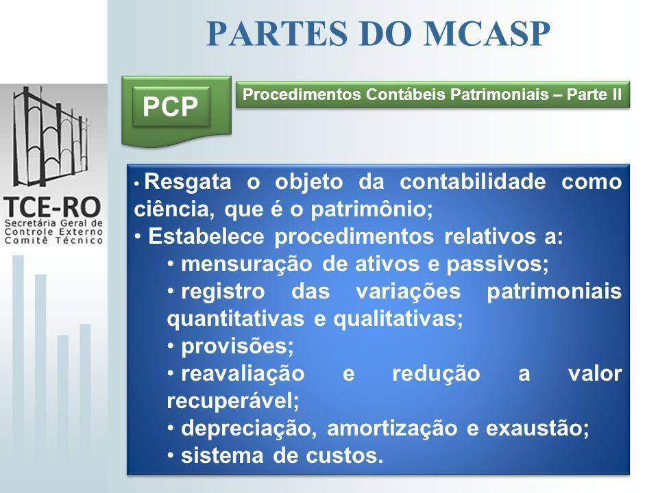 PARTES DO MCASP PCP Estabelece procedimentos relativos a: