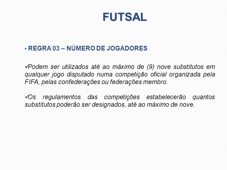 FUTSAL REGRA 03 – NÚMERO DE JOGADORES.