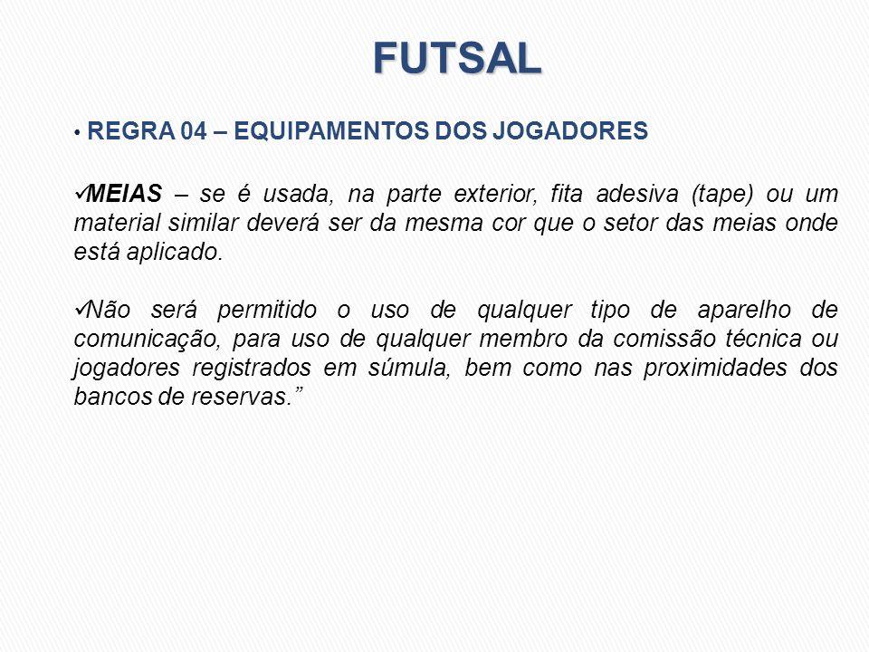 FUTSAL REGRA 04 – EQUIPAMENTOS DOS JOGADORES.