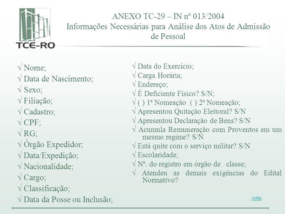 √ Data da Posse ou Inclusão;