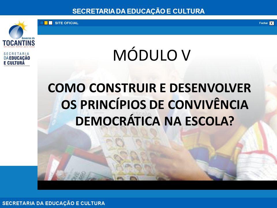 MÓDULO V COMO CONSTRUIR E DESENVOLVER OS PRINCÍPIOS DE CONVIVÊNCIA DEMOCRÁTICA NA ESCOLA