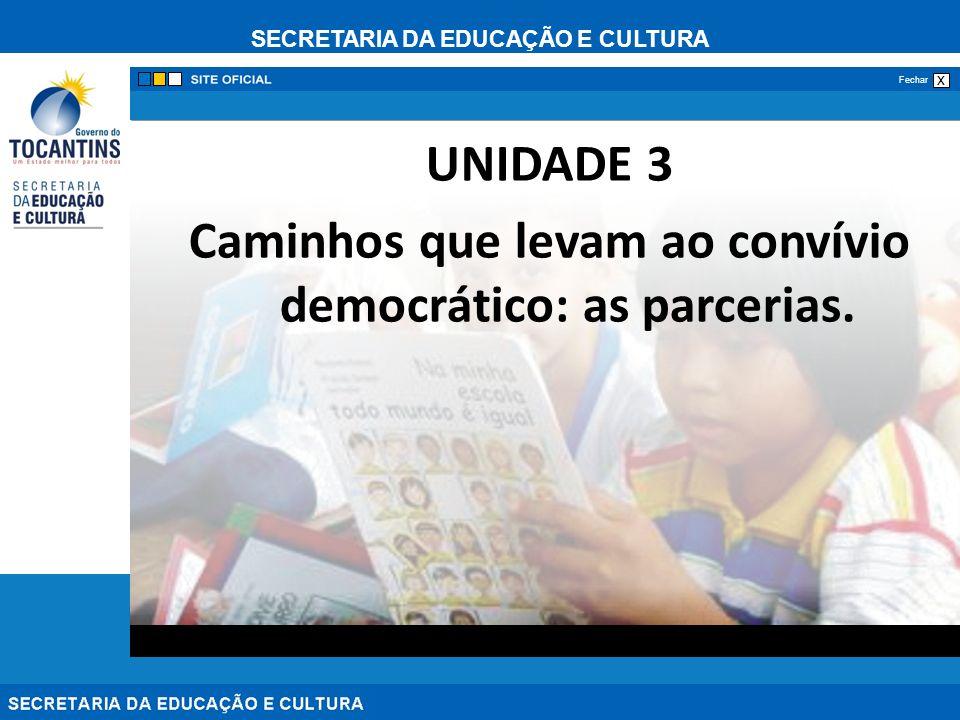 Caminhos que levam ao convívio democrático: as parcerias.