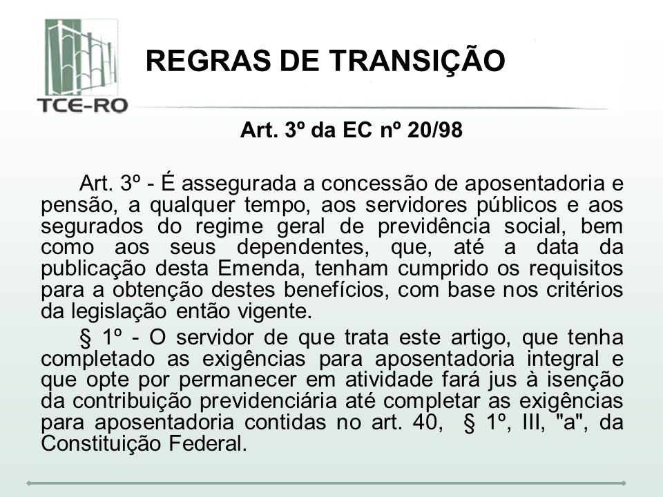 REGRAS DE TRANSIÇÃO Art. 3º da EC nº 20/98