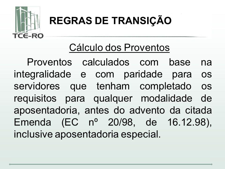REGRAS DE TRANSIÇÃO Cálculo dos Proventos.