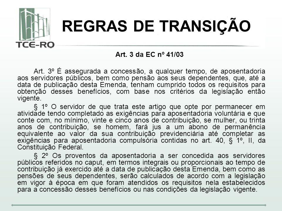 REGRAS DE TRANSIÇÃO Art. 3 da EC nº 41/03