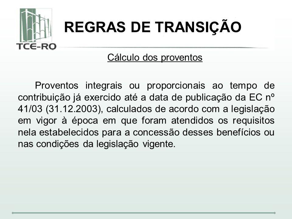 REGRAS DE TRANSIÇÃO Cálculo dos proventos