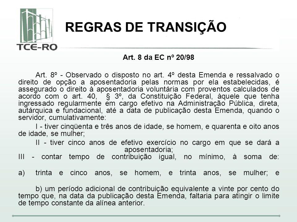 REGRAS DE TRANSIÇÃO Art. 8 da EC nº 20/98