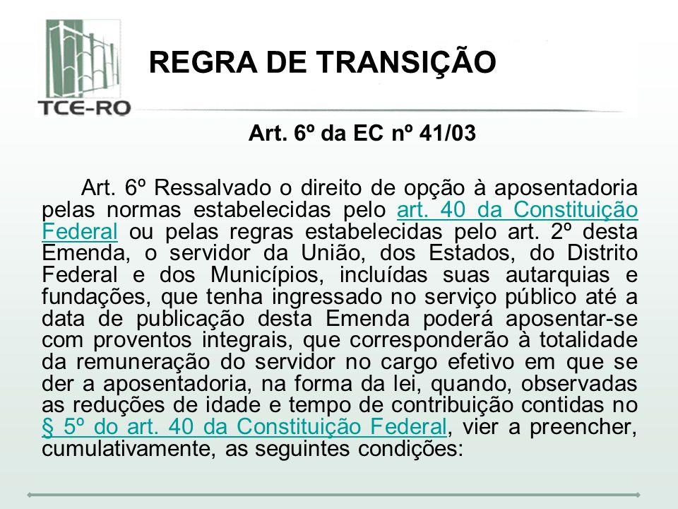 REGRA DE TRANSIÇÃO Art. 6º da EC nº 41/03