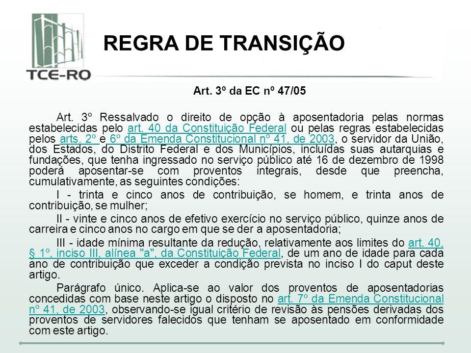 REGRA DE TRANSIÇÃO Art. 3º da EC nº 47/05