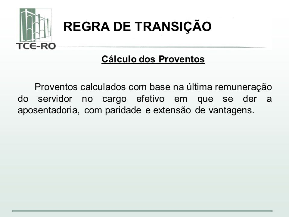 REGRA DE TRANSIÇÃO Cálculo dos Proventos