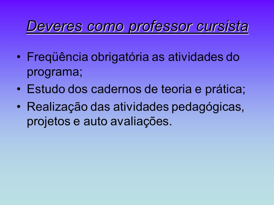 Deveres como professor cursista