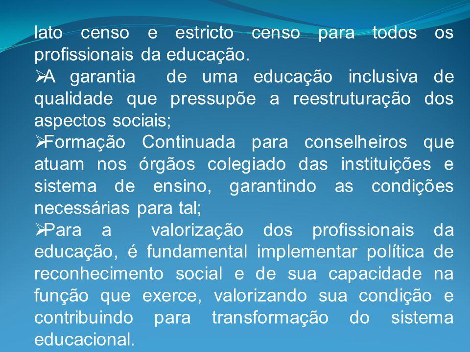 lato censo e estricto censo para todos os profissionais da educação.