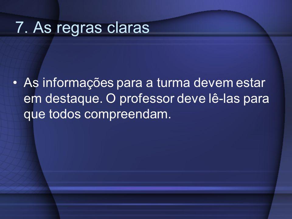 7. As regras claras As informações para a turma devem estar em destaque.