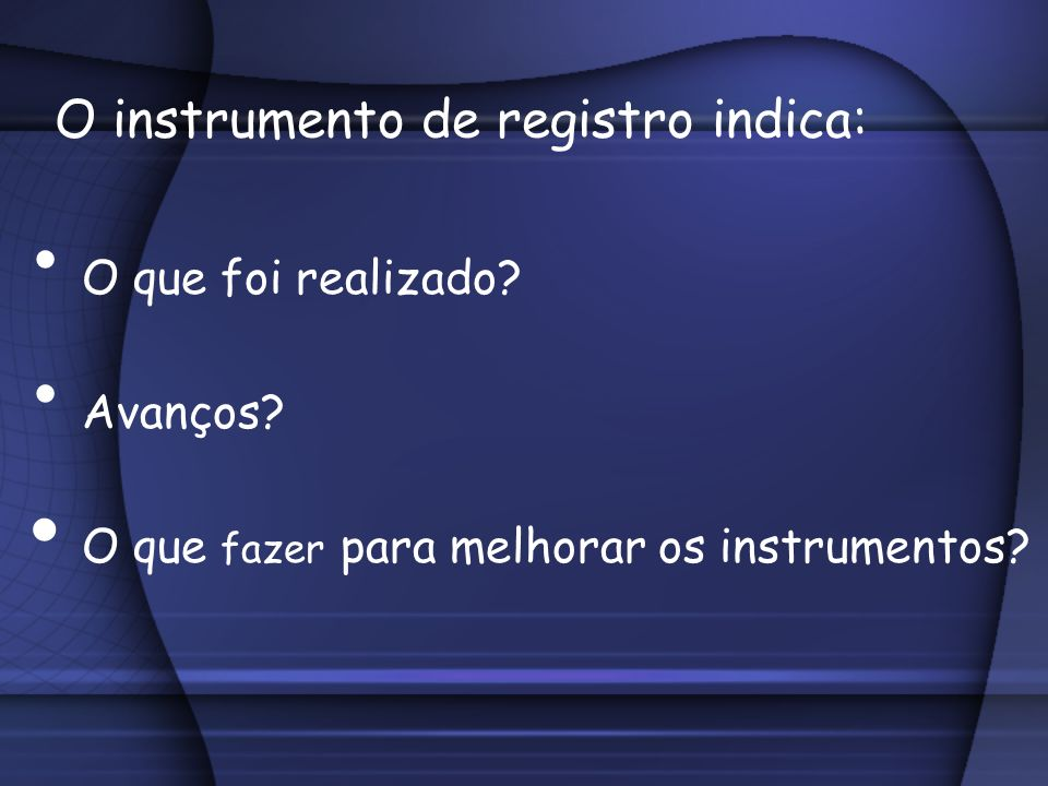O instrumento de registro indica: