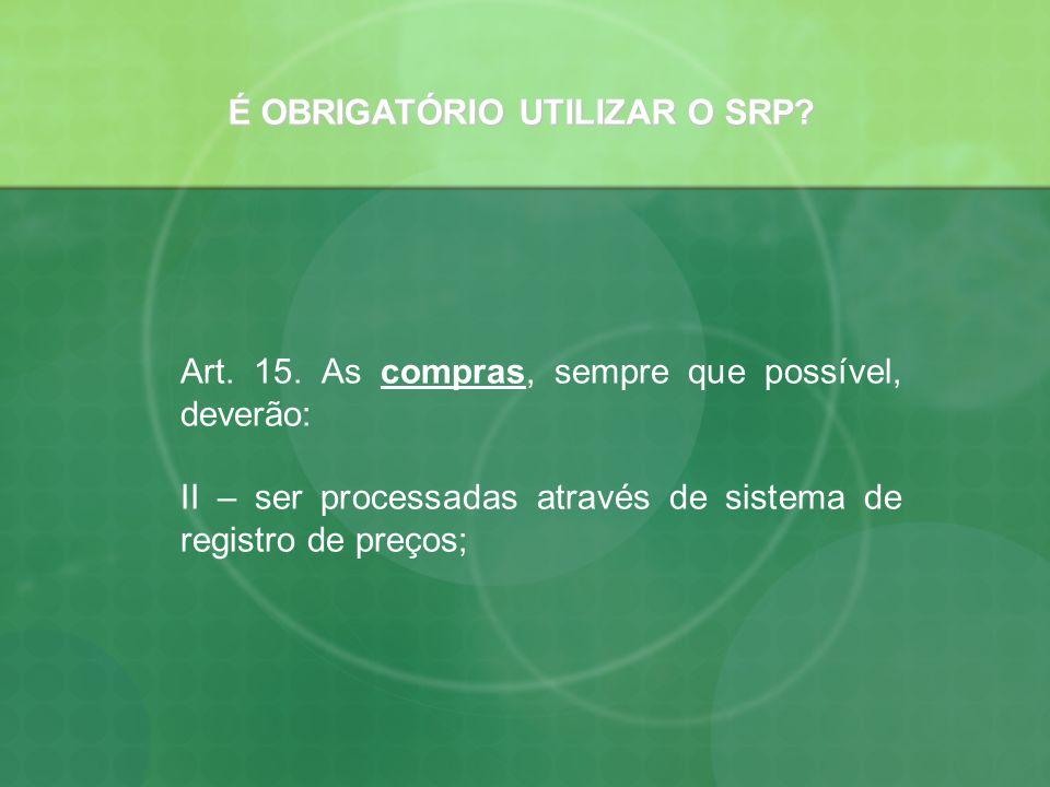 É OBRIGATÓRIO UTILIZAR O SRP