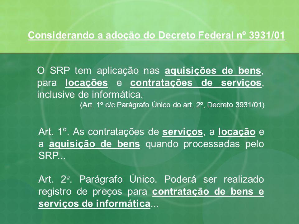 Considerando a adoção do Decreto Federal nº 3931/01