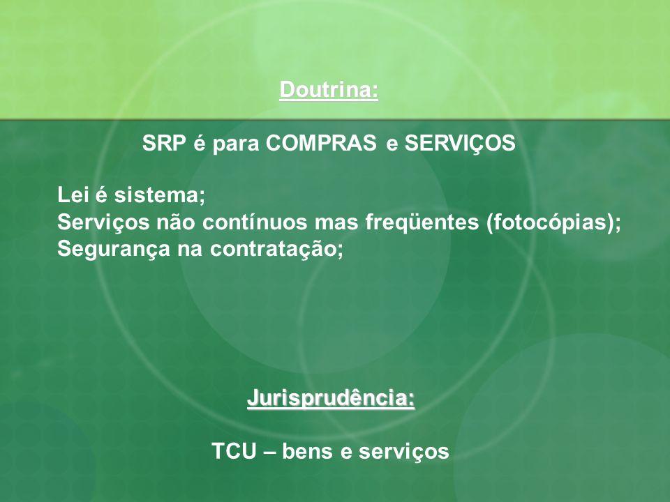 SRP é para COMPRAS e SERVIÇOS