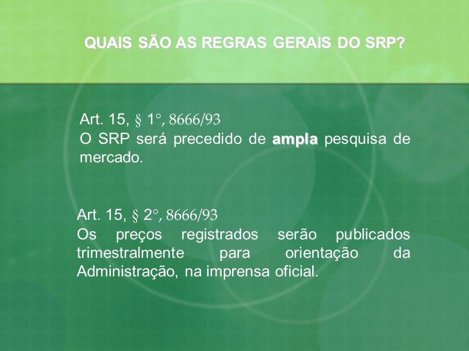 QUAIS SÃO AS REGRAS GERAIS DO SRP