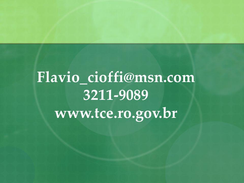 Flavio_cioffi@msn.com 3211-9089 www.tce.ro.gov.br