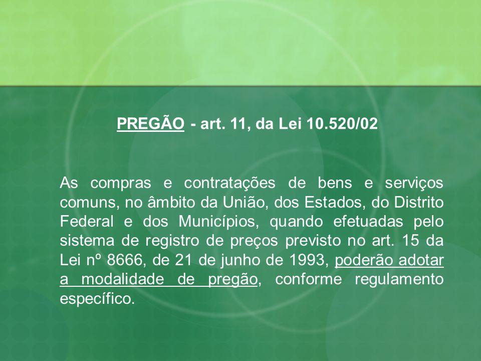 PREGÃO - art. 11, da Lei 10.520/02
