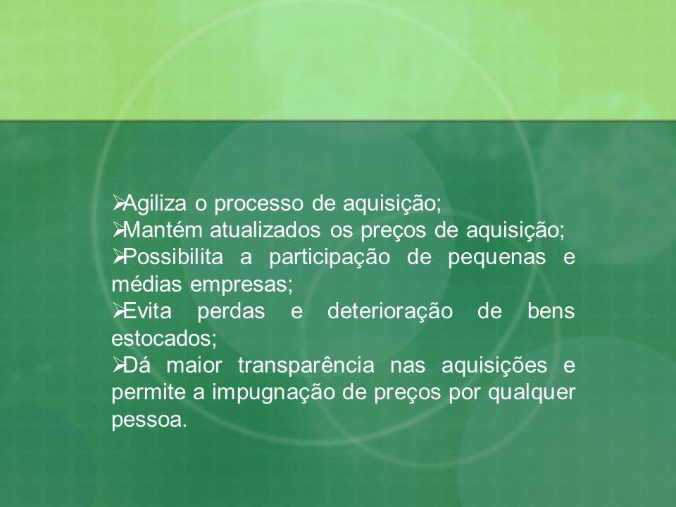 Agiliza o processo de aquisição;