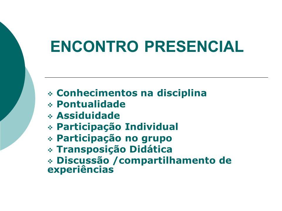 ENCONTRO PRESENCIAL Conhecimentos na disciplina Pontualidade