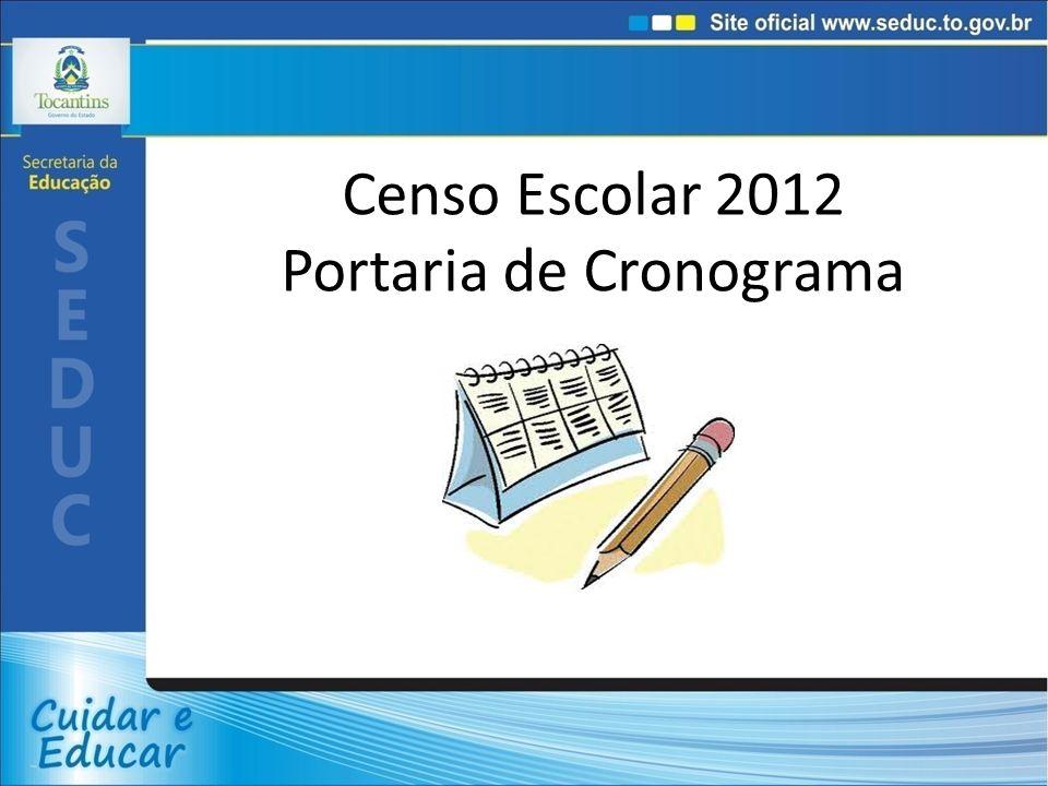 Censo Escolar 2012 Portaria de Cronograma