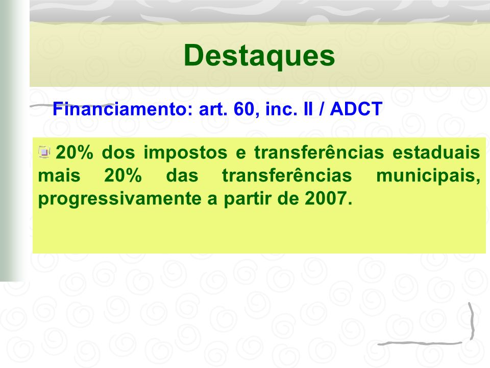Destaques Financiamento: art. 60, inc. II / ADCT.