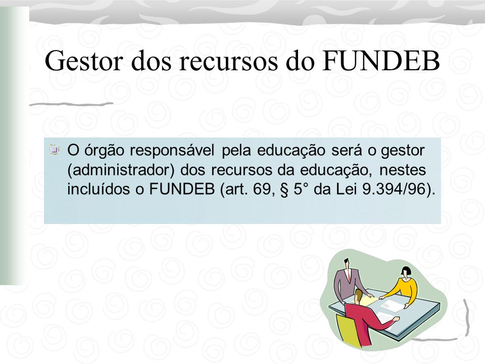 Gestor dos recursos do FUNDEB